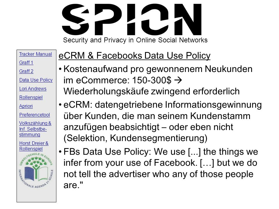 Security and Privacy in Online Social Networks Tracker Manual Graff 1 Graff 2 Data Use Policy Lori Andrews Rollenspiel Apriori Preferencetool Volkszäh