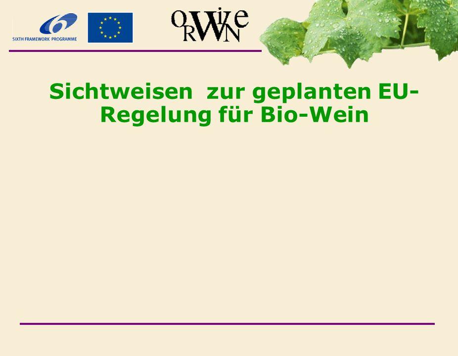 Sichtweisen zur geplanten EU- Regelung für Bio-Wein