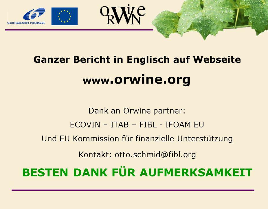 Ganzer Bericht in Englisch auf Webseite www.orwine.org Dank an Orwine partner: ECOVIN – ITAB – FIBL - IFOAM EU Und EU Kommission für finanzielle Unter