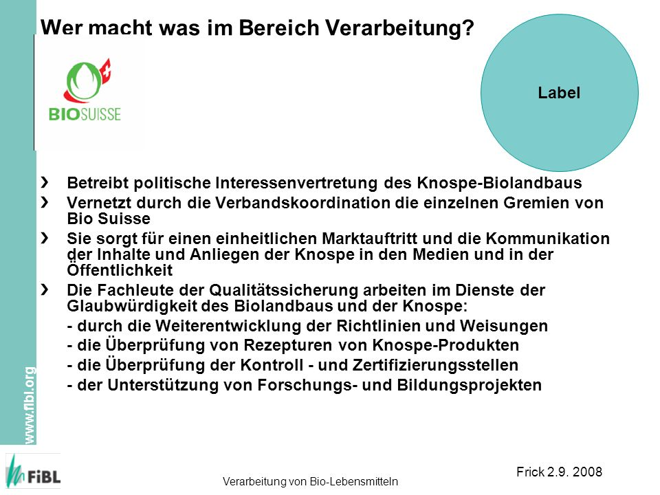 www.fibl.org Verarbeitung von Bio-Lebensmitteln Frick 2.9.