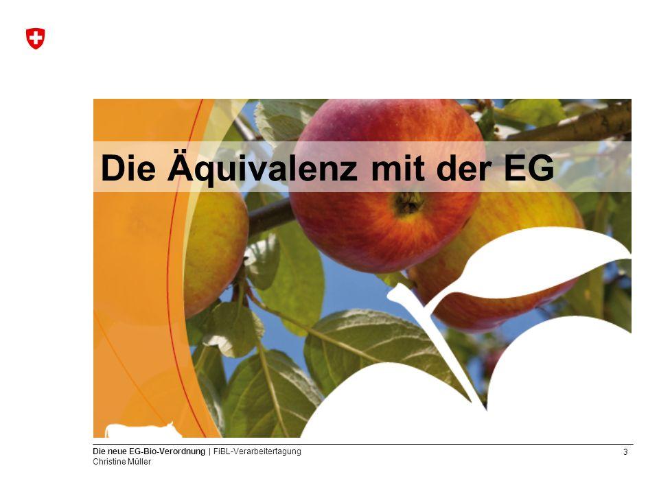 14 Die neue EG-Bio-Verordnung | FiBL-Verarbeitertagung Christine Müller Auswirkungen auf die Schweiz Die neue EG-Bio-Verordnung bedeutet für Konsumenten und Erzeuger eine Vereinfachung Logisch strukturiert Schafft Klarheit Ist transparent Die Schweiz hat die wichtigsten Änderungen bereits übernommen, so dass die Gleichwertigkeit gewährleistet bleibt (Ende der Anhörung 15.