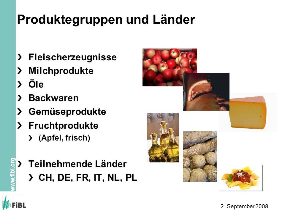 www.fibl.org 2. September 2008 Produktegruppen und Länder Fleischerzeugnisse Milchprodukte Öle Backwaren Gemüseprodukte Fruchtprodukte (Apfel, frisch)