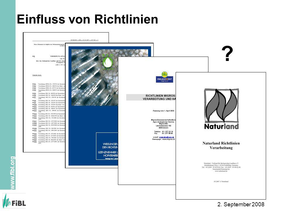 www.fibl.org 2. September 2008 Einfluss von Richtlinien ?