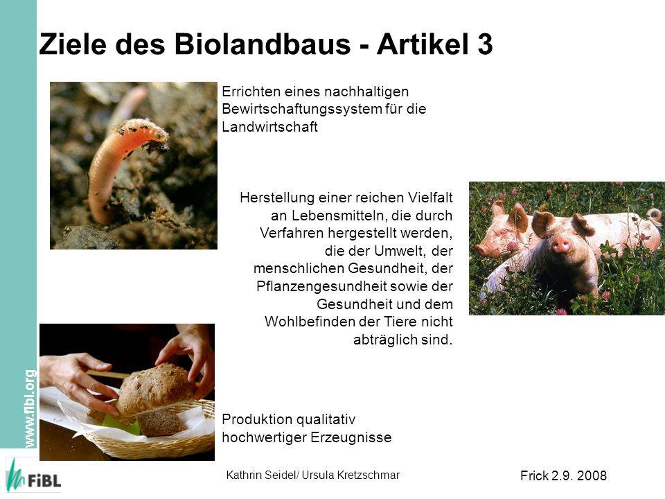 www.fibl.org Kathrin Seidel/ Ursula Kretzschmar Frick 2.9. 2008 Ziele des Biolandbaus - Artikel 3 Errichten eines nachhaltigen Bewirtschaftungssystem