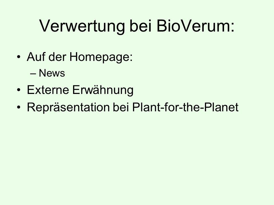 Verwertung bei BioVerum: Auf der Homepage: –News Externe Erwähnung Repräsentation bei Plant-for-the-Planet