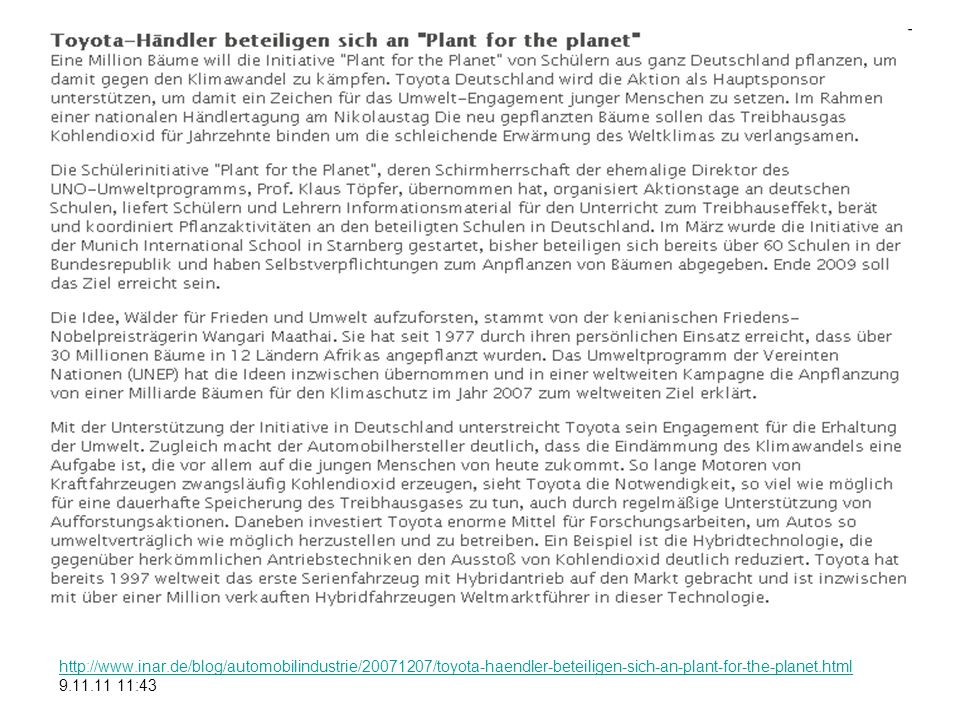 http://www.inar.de/blog/automobilindustrie/20071207/toyota-haendler-beteiligen-sich-an-plant-for-the-planet.html 9.11.11 11:43