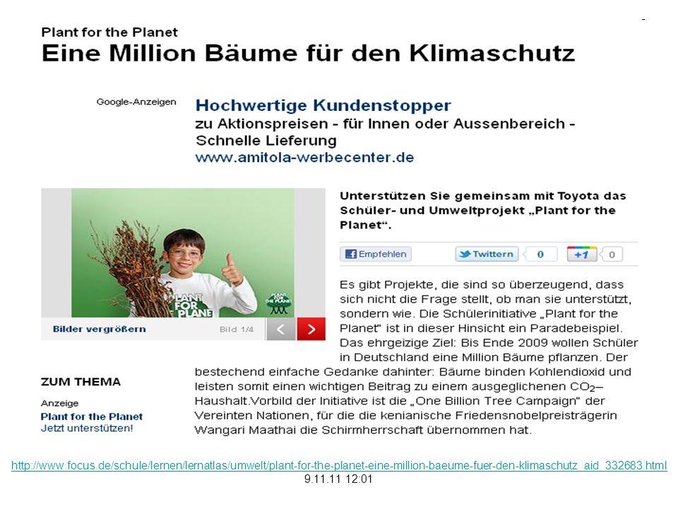 http://www.focus.de/schule/lernen/lernatlas/umwelt/plant-for-the-planet-eine-million-baeume-fuer-den-klimaschutz_aid_332683.html 9.11.11 12:01