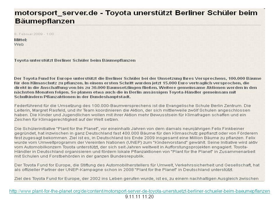 http://www.plant-for-the-planet.org/de/content/motorsport-server-de-toyota-unerstuetzt-berliner-schueler-beim-baeumepflanzen 9.11.11 11:20