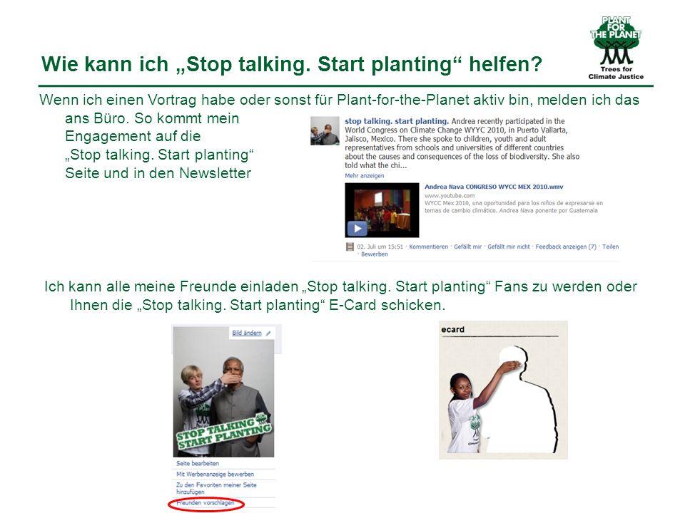Wie kann ich Stop talking. Start planting helfen? Ich kann alle meine Freunde einladen Stop talking. Start planting Fans zu werden oder Ihnen die Stop