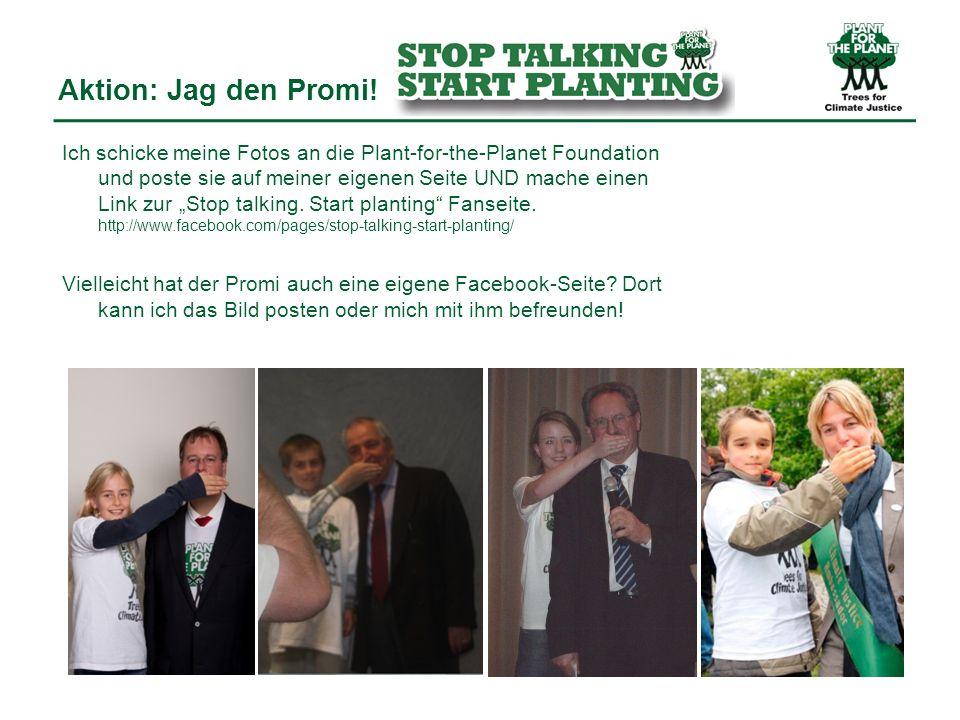 Aktion: Jag den Promi! Ich schicke meine Fotos an die Plant-for-the-Planet Foundation und poste sie auf meiner eigenen Seite UND mache einen Link zur