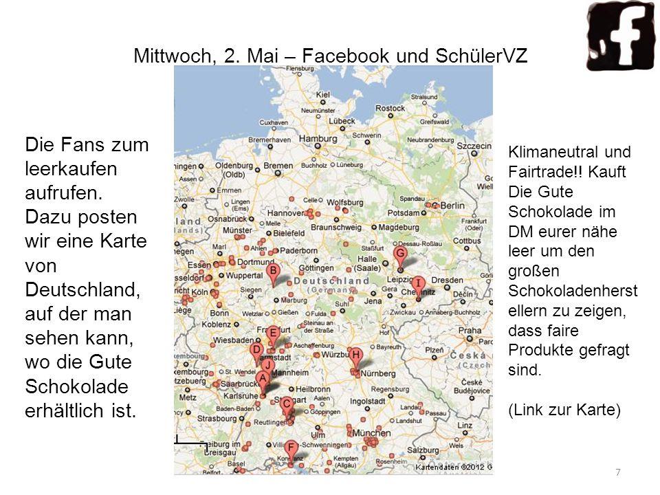 Mittwoch, 2. Mai – Facebook und SchülerVZ Die Fans zum leerkaufen aufrufen. Dazu posten wir eine Karte von Deutschland, auf der man sehen kann, wo die