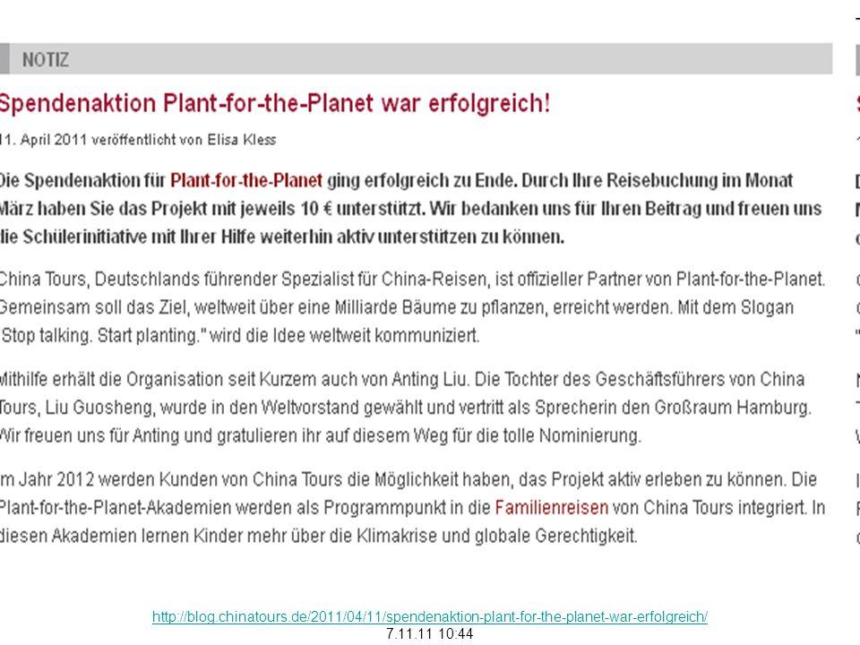 http://blog.chinatours.de/2011/04/11/spendenaktion-plant-for-the-planet-war-erfolgreich/ 7.11.11 10:44