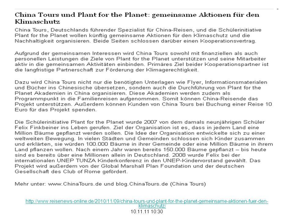 http://www.reisenews-online.de/2010/11/09/china-tours-und-plant-for-the-planet-gemeinsame-aktionen-fuer-den- klimaschutz/ 10.11.11 10:30