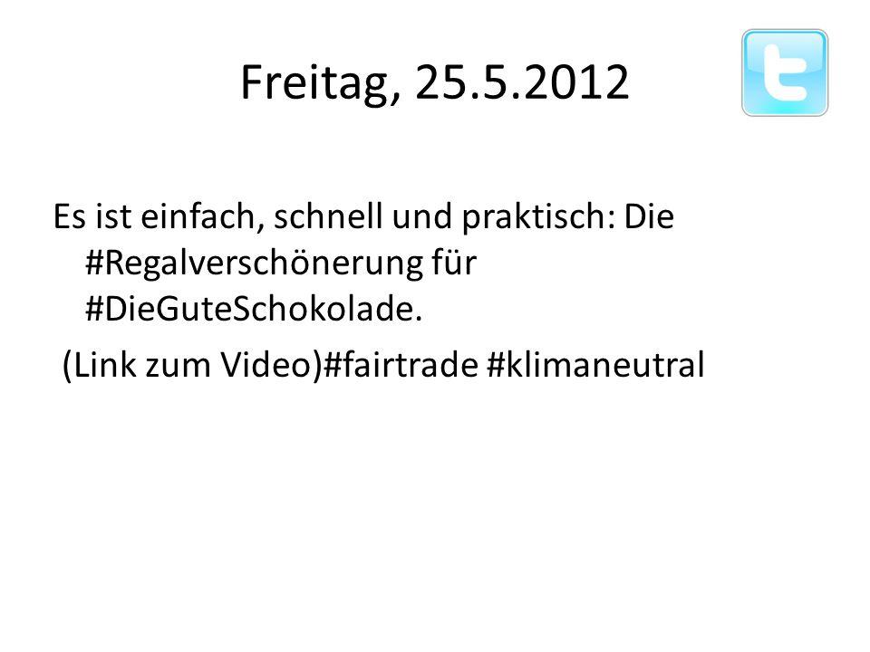 Freitag, 25.5.2012 Es ist einfach, schnell und praktisch: Die #Regalverschönerung für #DieGuteSchokolade. (Link zum Video)#fairtrade #klimaneutral