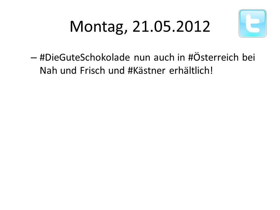 Montag, 21.05.2012 – #DieGuteSchokolade nun auch in #Österreich bei Nah und Frisch und #Kästner erhältlich!