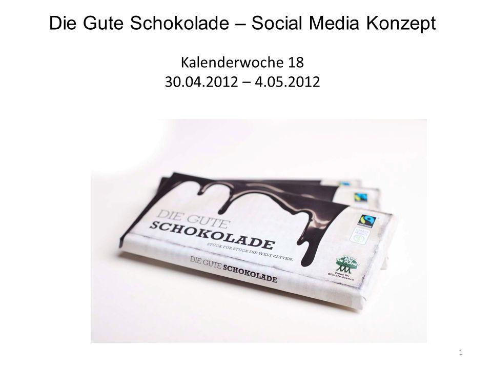 Die Gute Schokolade – Social Media Konzept Kalenderwoche 18 30.04.2012 – 4.05.2012 1