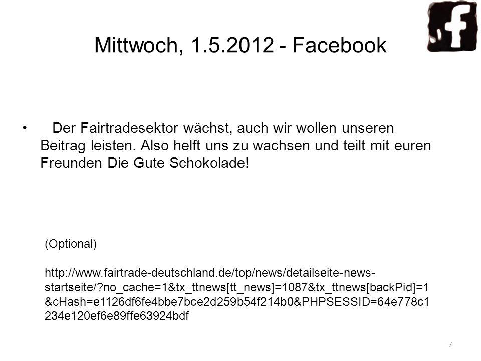 Mittwoch, 1.5.2012 - Facebook Der Fairtradesektor wächst, auch wir wollen unseren Beitrag leisten. Also helft uns zu wachsen und teilt mit euren Freun