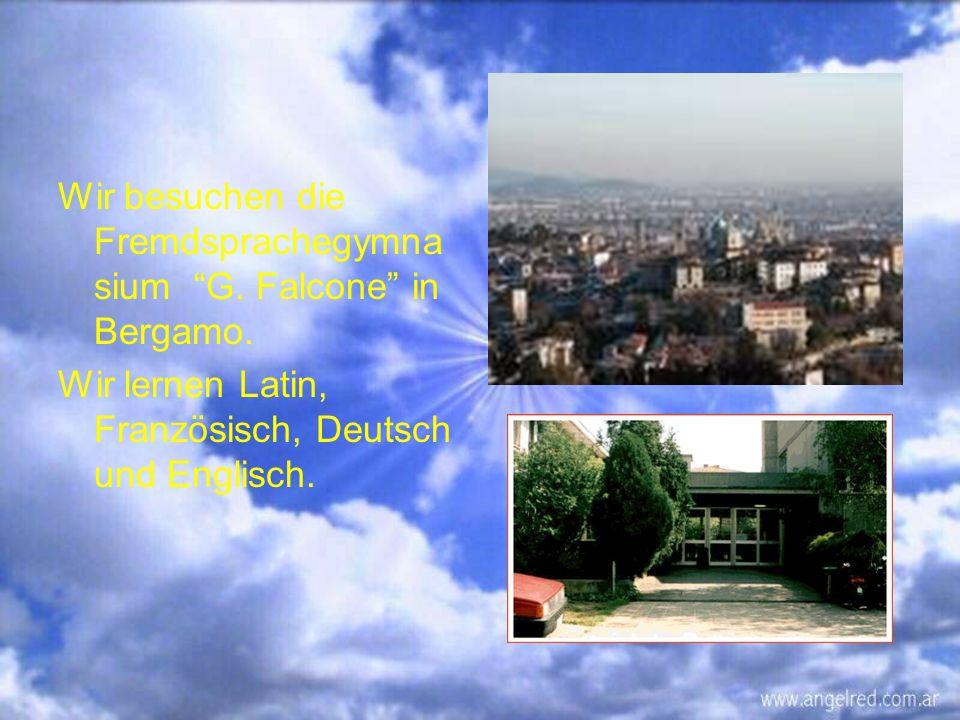 Wir besuchen die Fremdsprachegymna sium G. Falcone in Bergamo.