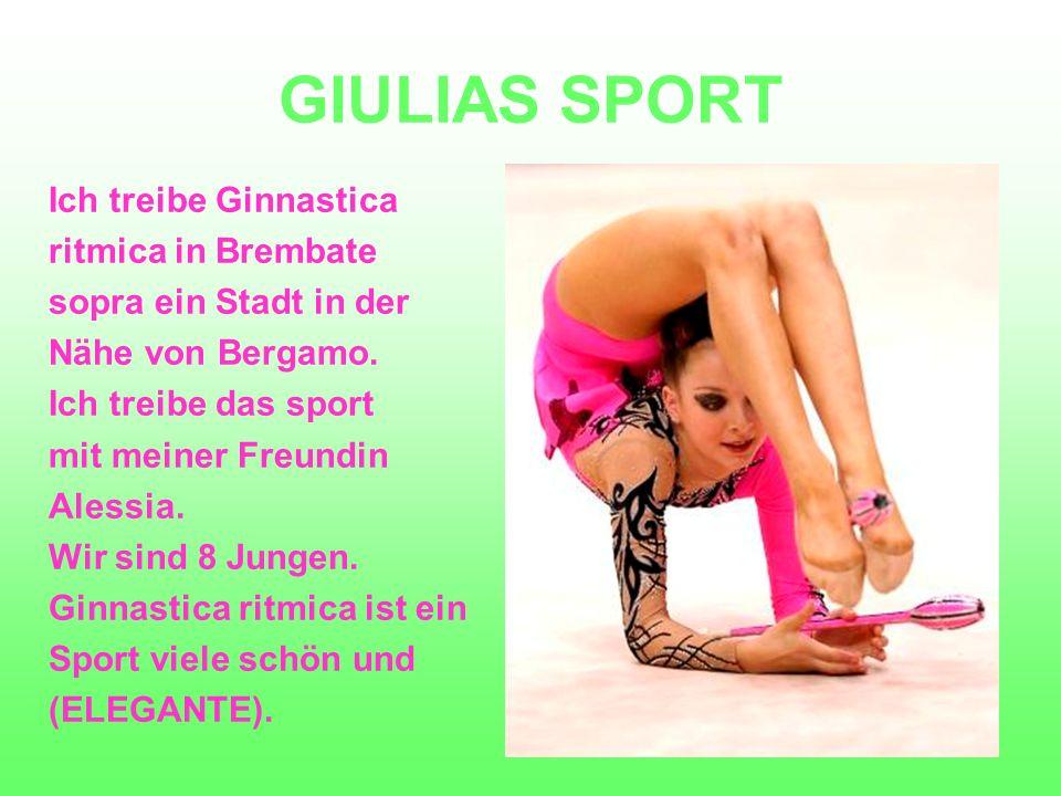 GIULIAS SPORT Ich treibe Ginnastica ritmica in Brembate sopra ein Stadt in der Nähe von Bergamo.