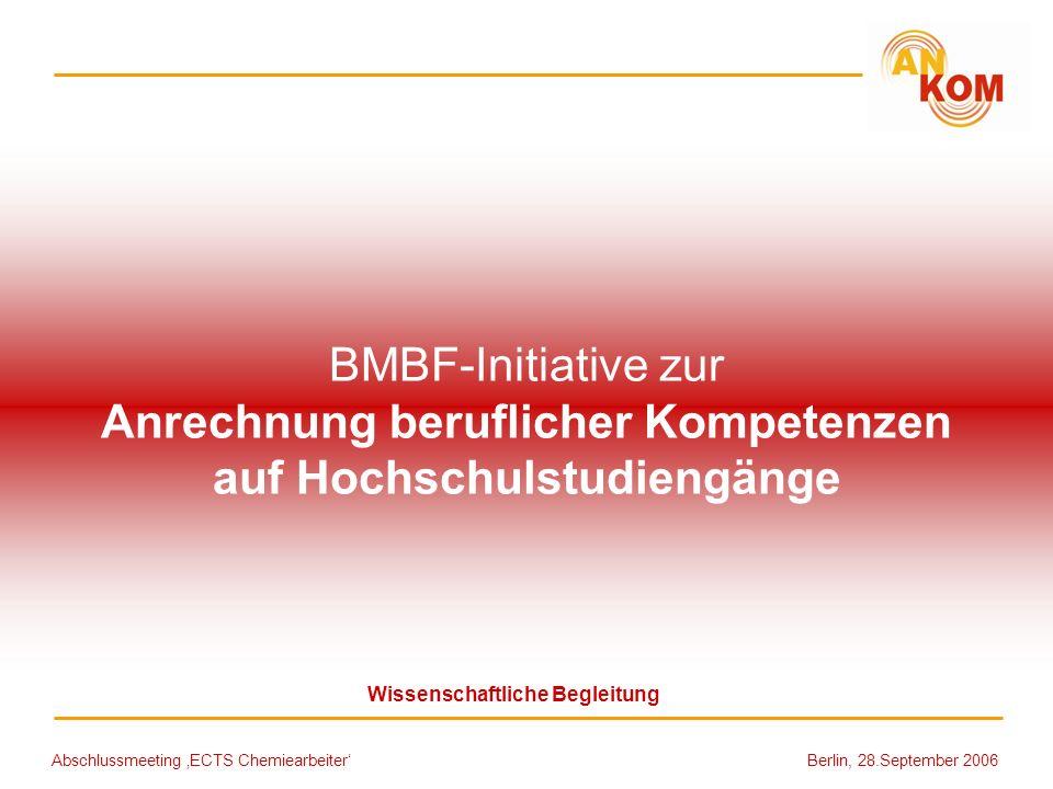 Abschlussmeeting ECTS Chemiearbeiter Berlin, 28.September 2006 BMBF-Initiative zur Anrechnung beruflicher Kompetenzen auf Hochschulstudiengänge Wissen