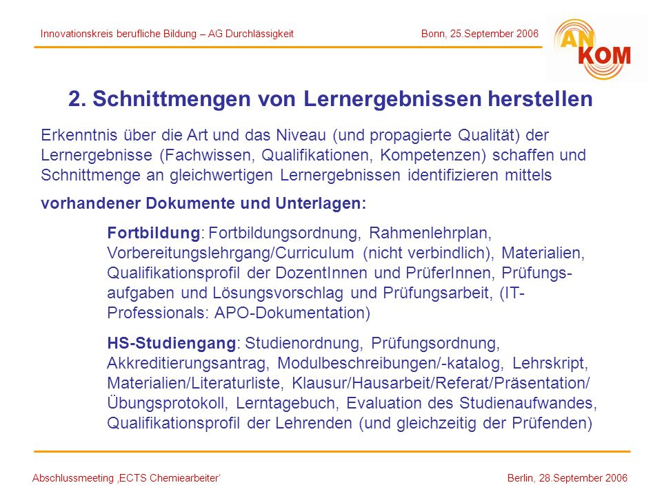 Abschlussmeeting ECTS Chemiearbeiter Berlin, 28.September 2006 2. Schnittmengen von Lernergebnissen herstellen Erkenntnis über die Art und das Niveau