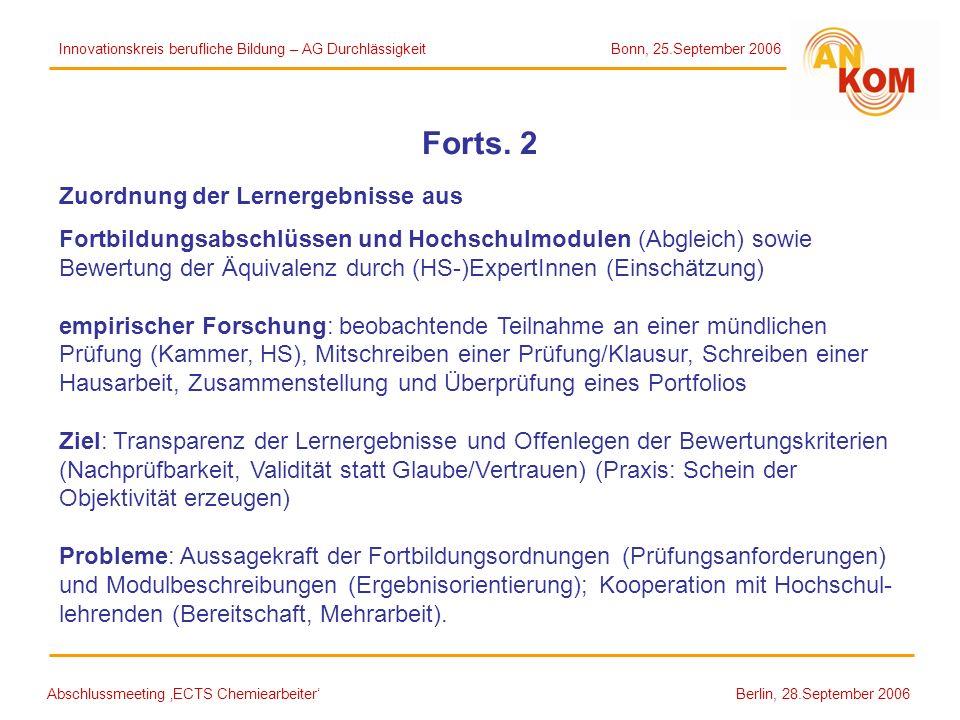 Abschlussmeeting ECTS Chemiearbeiter Berlin, 28.September 2006 Forts. 2 Zuordnung der Lernergebnisse aus Fortbildungsabschlüssen und Hochschulmodulen