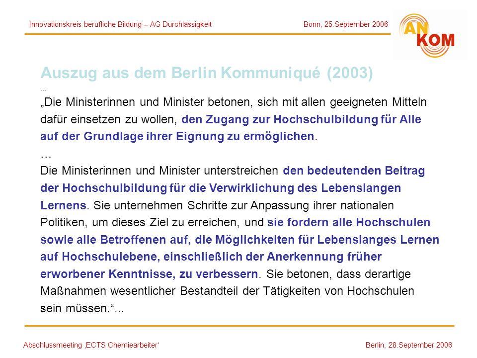 Abschlussmeeting ECTS Chemiearbeiter Berlin, 28.September 2006 Auszug aus dem Berlin Kommuniqué (2003) … Die Ministerinnen und Minister betonen, sich