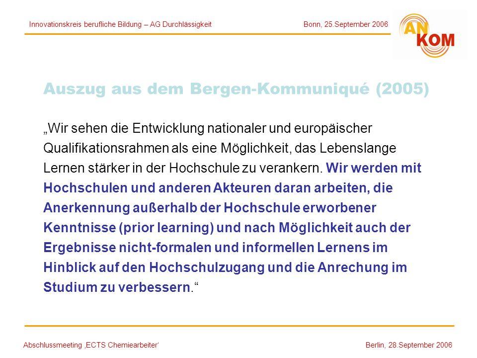 Abschlussmeeting ECTS Chemiearbeiter Berlin, 28.September 2006 Auszug aus dem Bergen-Kommuniqué (2005) Wir sehen die Entwicklung nationaler und europä