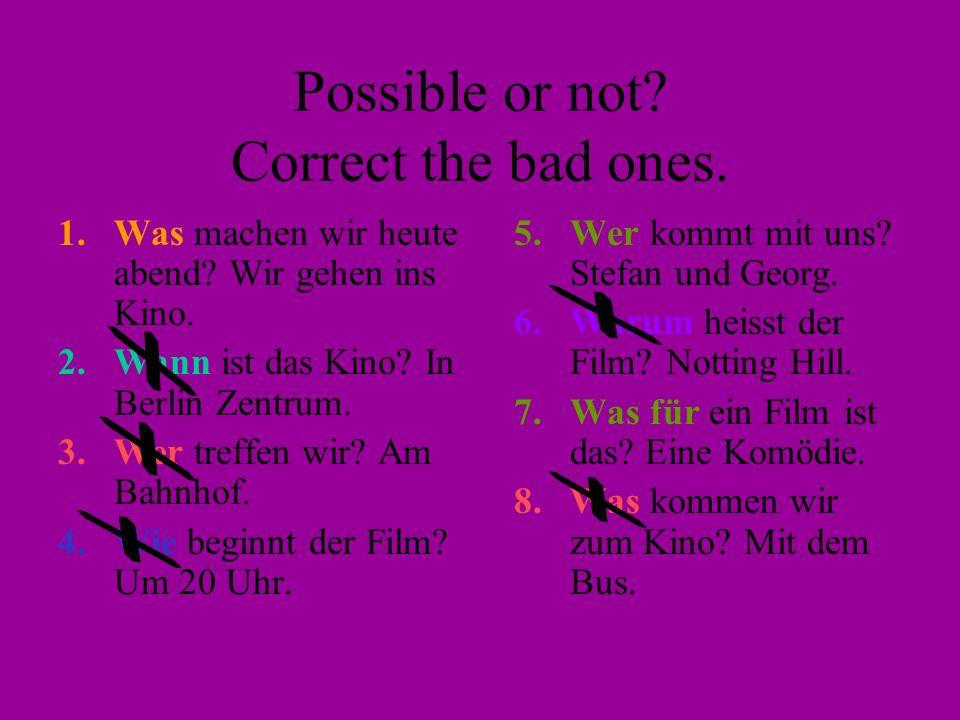 Choose the correct question word Wie / Wo gehts dir? Gut danke und dir? Wo / Wer spielst du Tennis? In Reading. Wohin / Woher kommst du? Ich komme aus