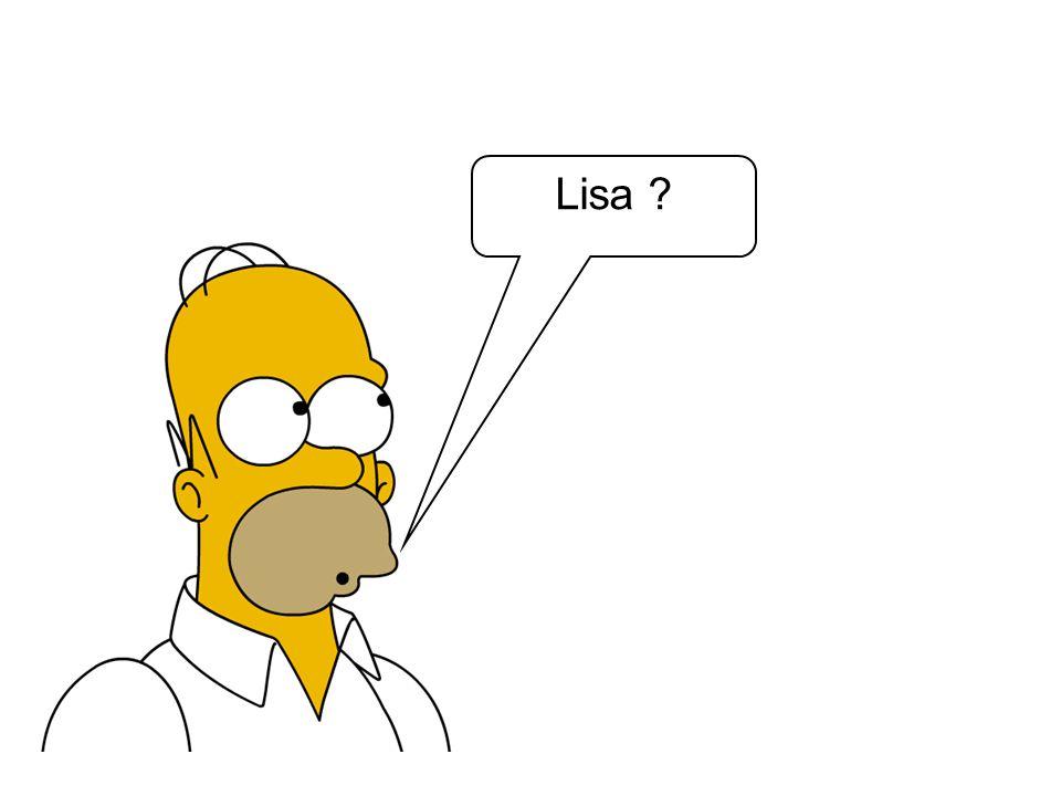 Lisa ?
