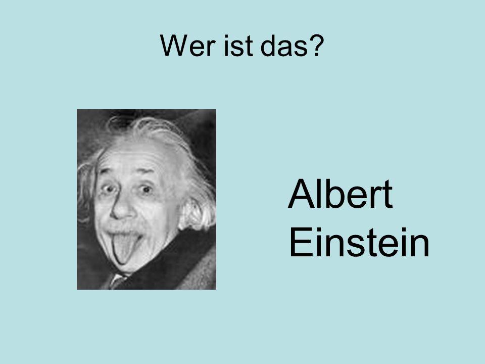 Wer ist das? Albert Einstein