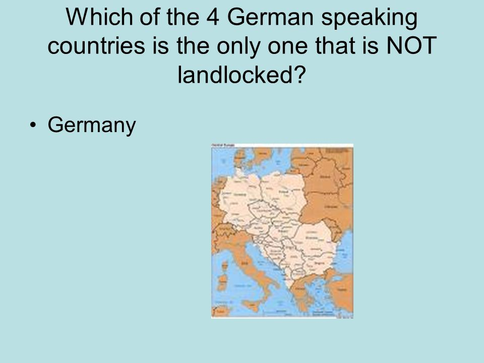 Which of the 4 German speaking countries is the only one that is NOT landlocked? Germany
