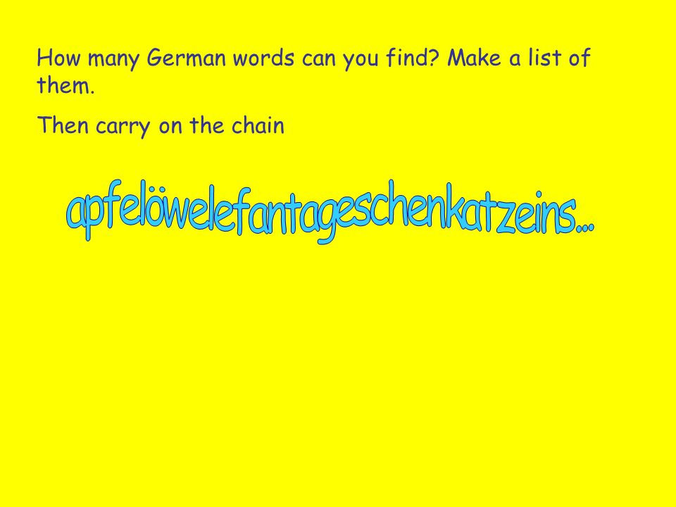 How many German words can you find? Make a list of them. Then carry on the chain