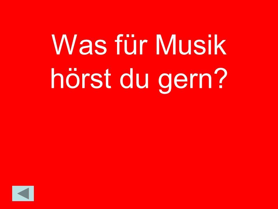 Was für Musik hörst du gern?