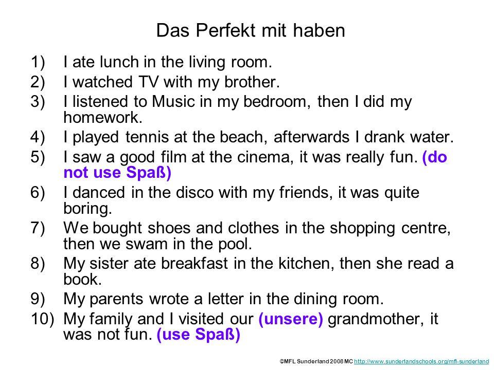Die Antworten 1)Ich habe im Wohnzimmer zu Mittag gegessen.