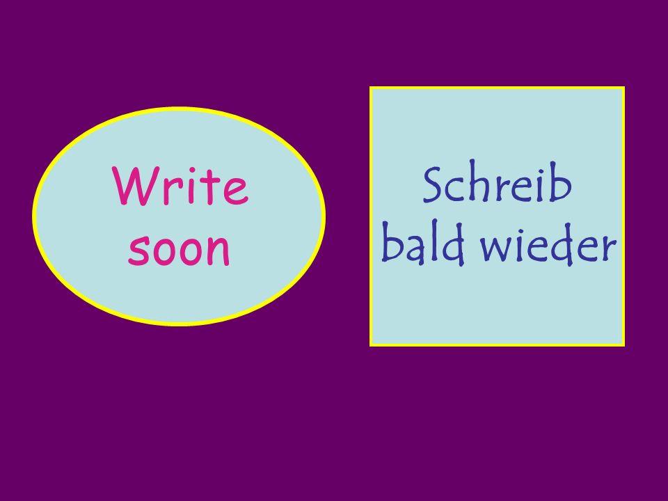 Write soon Schreib bald wieder