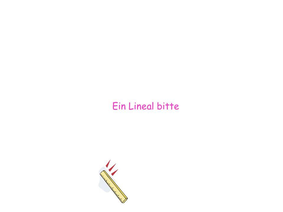 Ein Lineal bitte