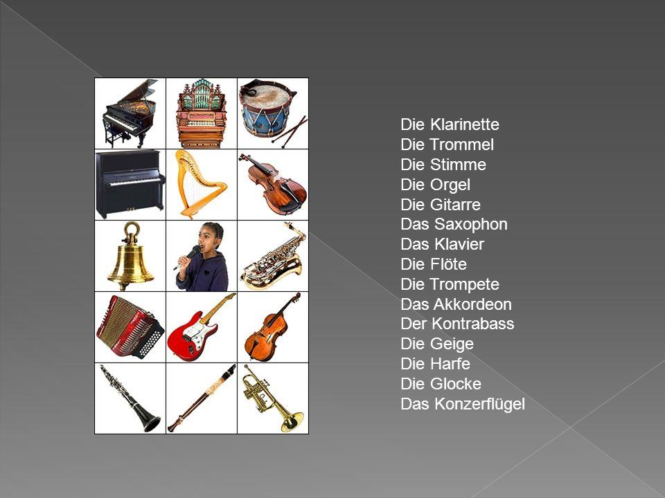 Die Klarinette Die Trommel Die Stimme Die Orgel Die Gitarre Das Saxophon Das Klavier Die Flöte Die Trompete Das Akkordeon Der Kontrabass Die Geige Die Harfe Die Glocke Das Konzerflügel