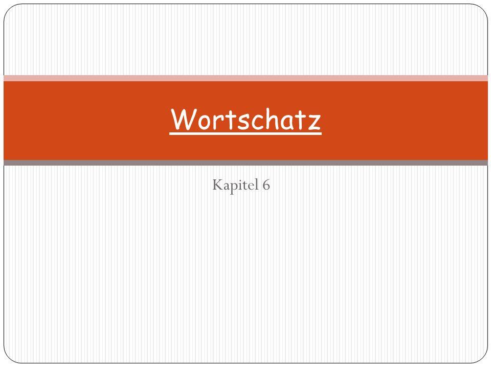 Kapitel 6 Wortschatz
