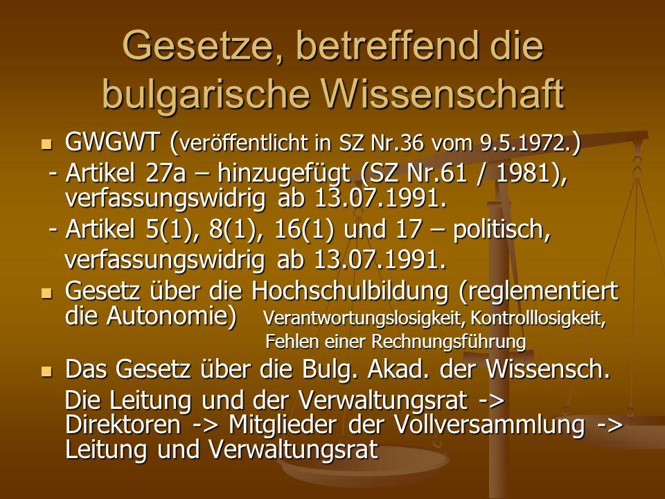 Gesetze, betreffend die bulgarische Wissenschaft GWGWT ( veröffentlicht in SZ Nr.36 vom 9.5.1972. ) GWGWT ( veröffentlicht in SZ Nr.36 vom 9.5.1972. )
