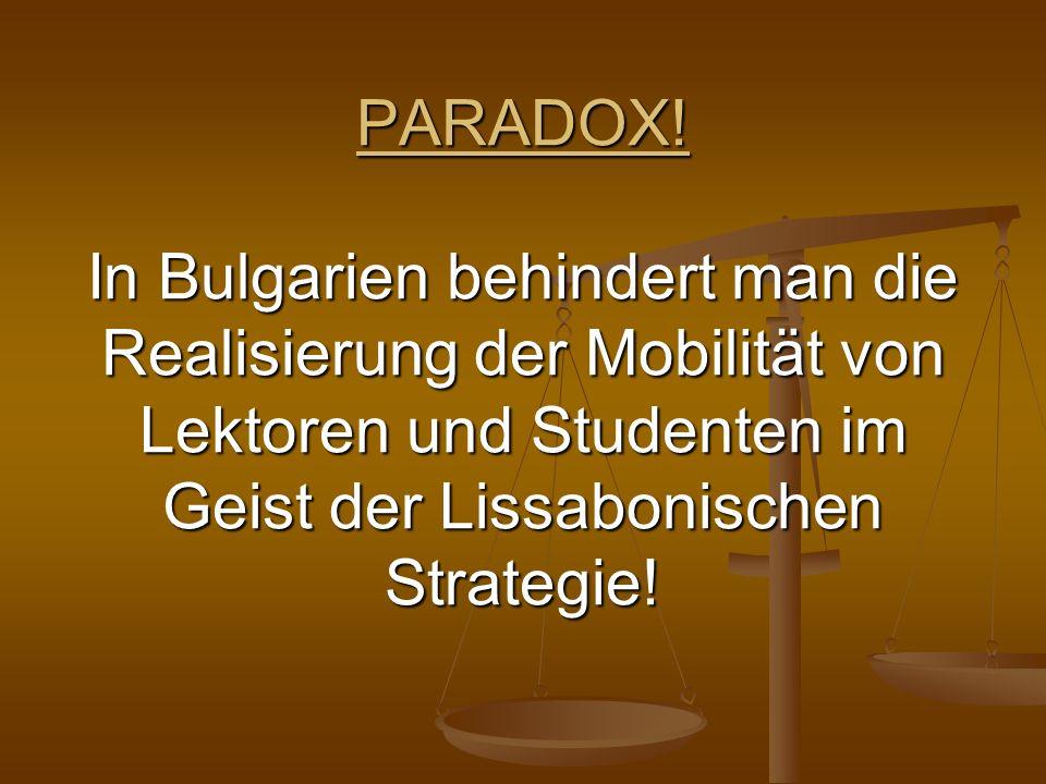 PARADOX! In Bulgarien behindert man die Realisierung der Mobilität von Lektoren und Studenten im Geist der Lissabonischen Strategie!