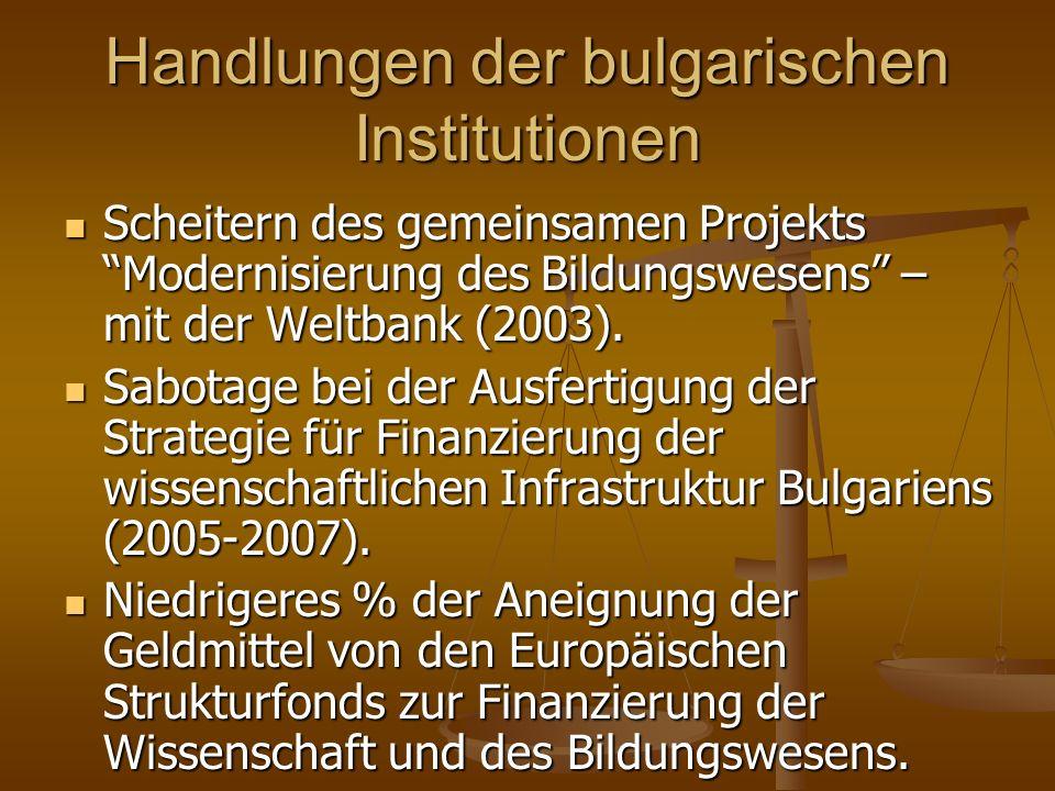 Handlungen der bulgarischen Institutionen Scheitern des gemeinsamen ProjektsModernisierung des Bildungswesens – mit der Weltbank (2003). Scheitern des