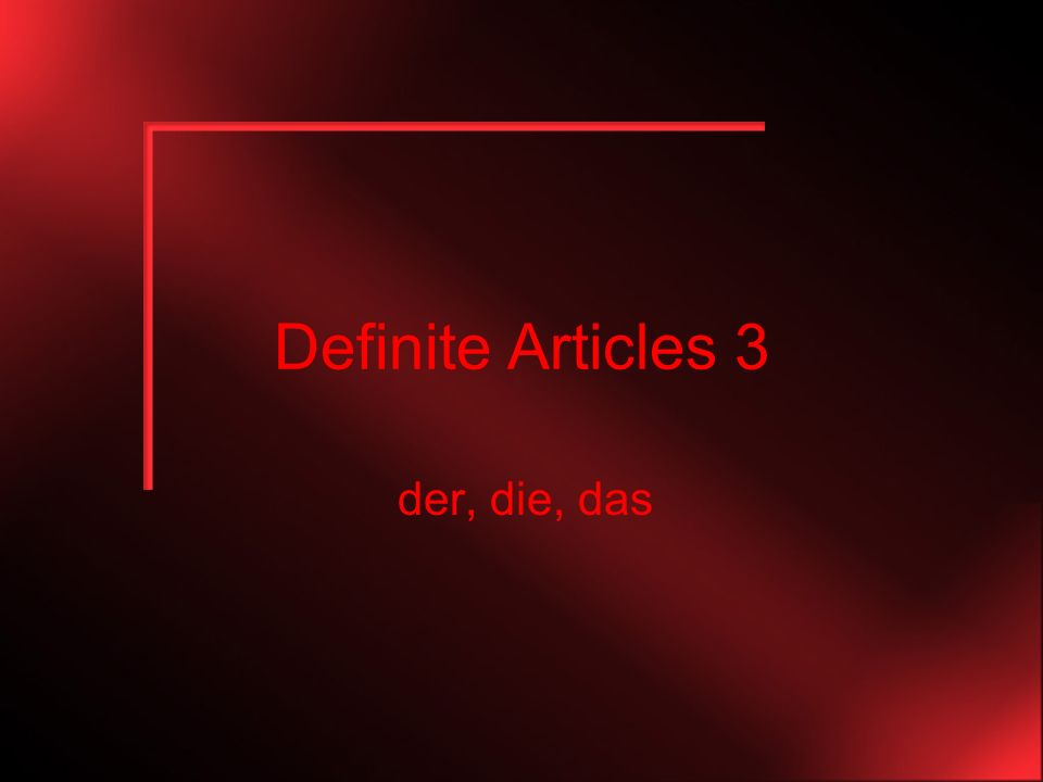 Definite Articles 3 der, die, das