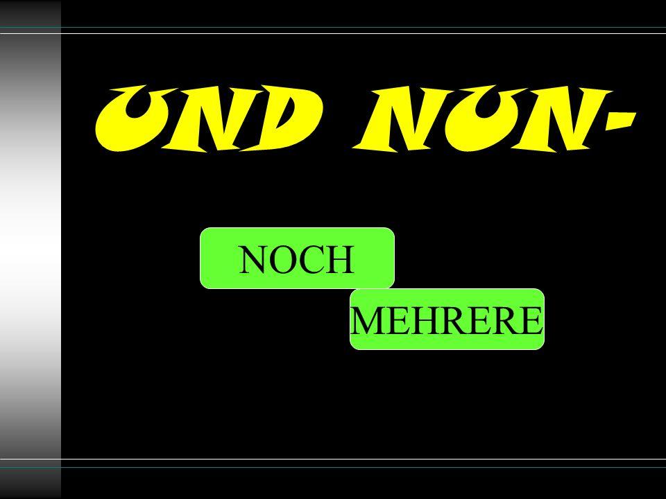 UND NUN- NOCH MEHRERE