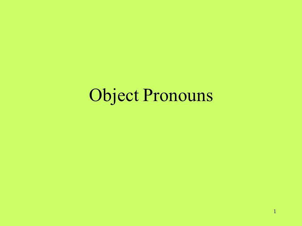 2 Two types of objects accusative objects dative objects