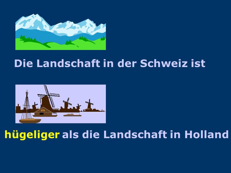 Die Landschaft in Holland ist als die Landschaft in der Schweiz flacher