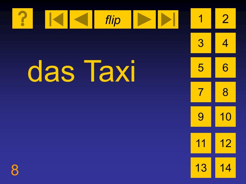 flip 8 1 3 2 4 5 7 6 8 910 1112 1314 das Taxi