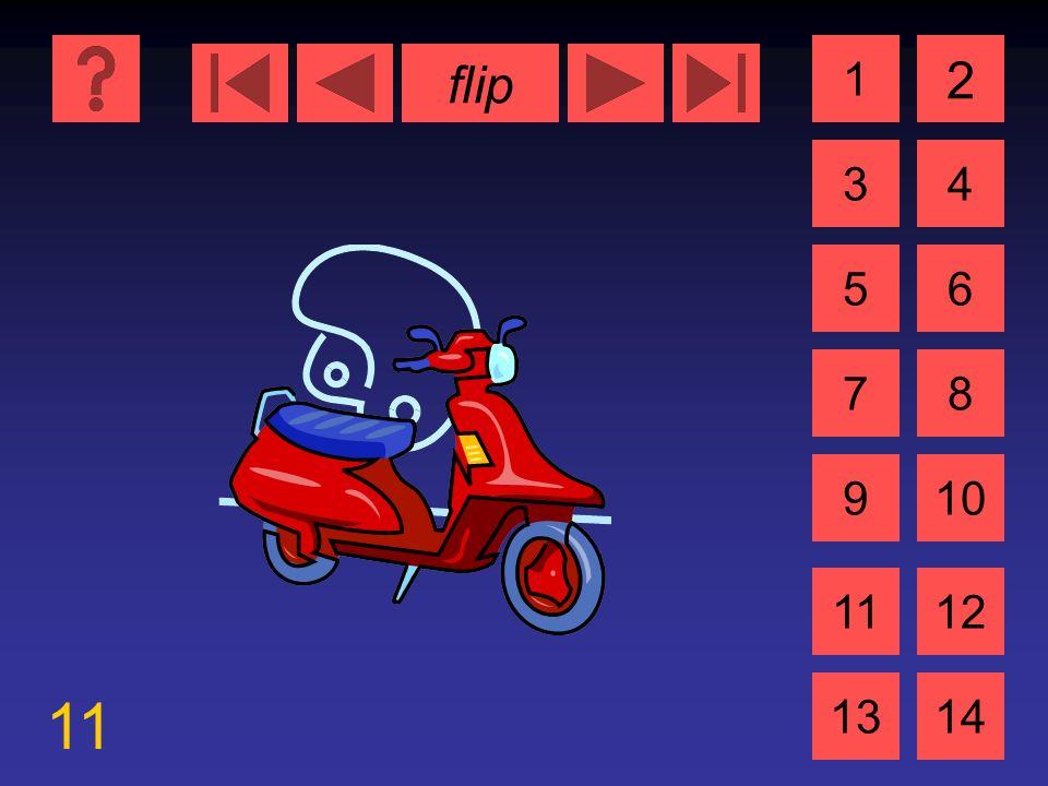 flip 11 1 3 2 4 5 7 6 8 910 1112 1314