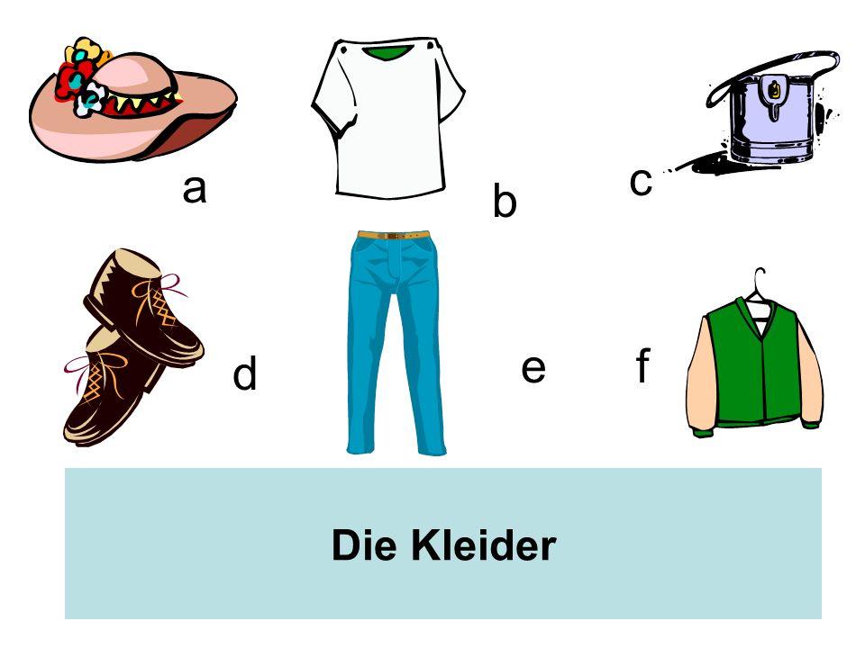 a b c d ef Die Kleider