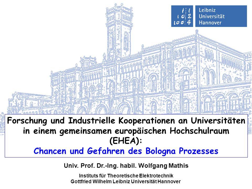 Forschung und Industrielle Kooperationen an Universitäten in einem gemeinsamen europäischen Hochschulraum (EHEA): Chancen und Gefahren des Bologna Prozesses Univ.